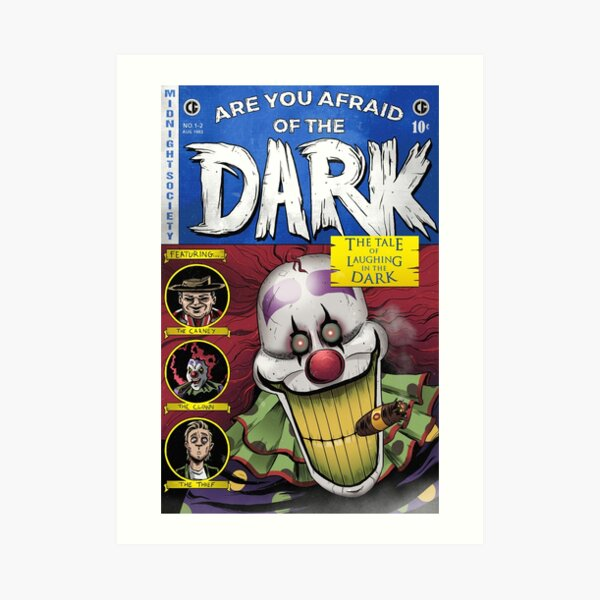 Are You Afraid of the Dark? - Laughing in the Dark Art Print