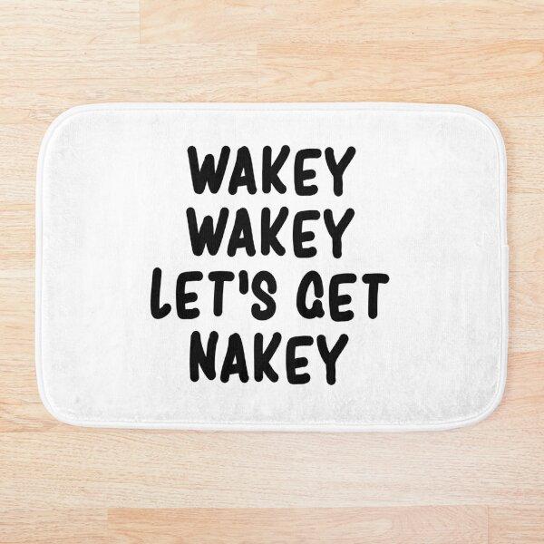 Wakey Wakey Let's Get Nakey Funny Bath Mat
