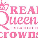 Real Queens Fix Each Other's Crowns by Shayli Kipnis