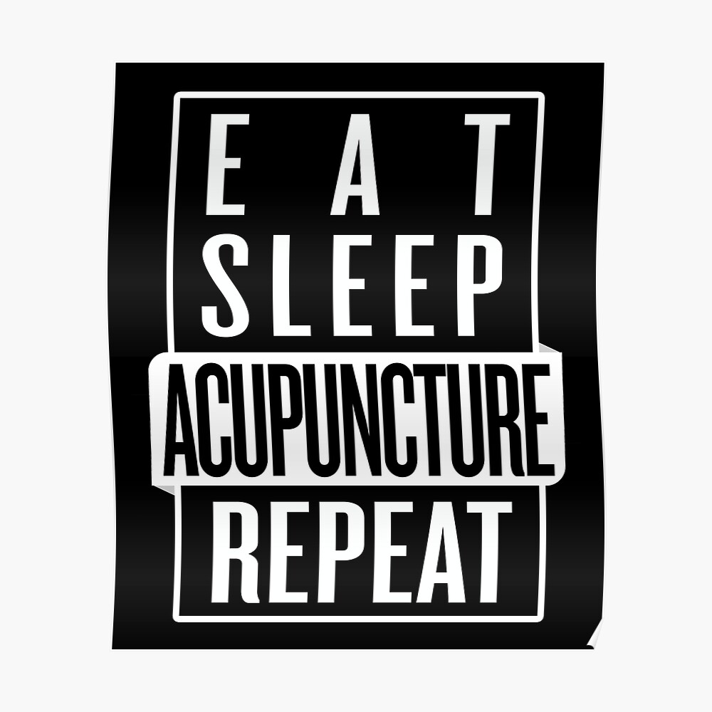 Eat Sleep Acupuncture Repeat Poster