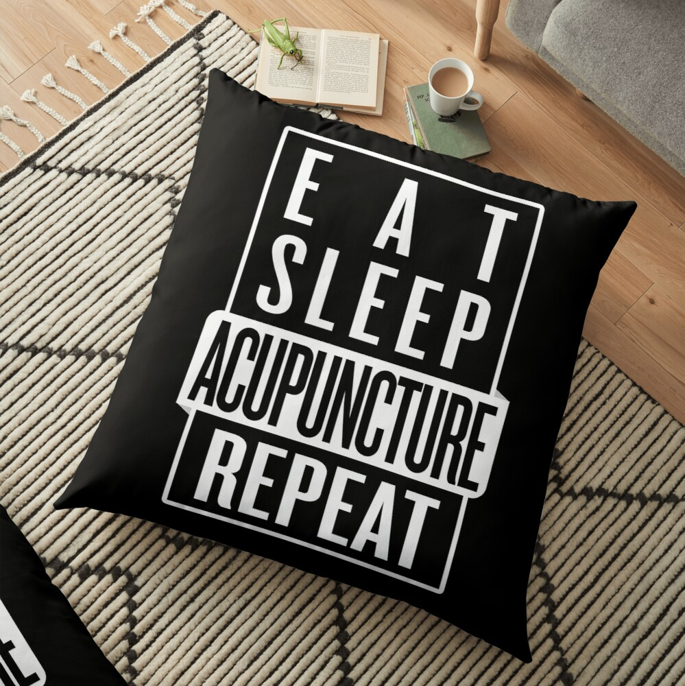 Eat Sleep Acupuncture Repeat Floor Pillow