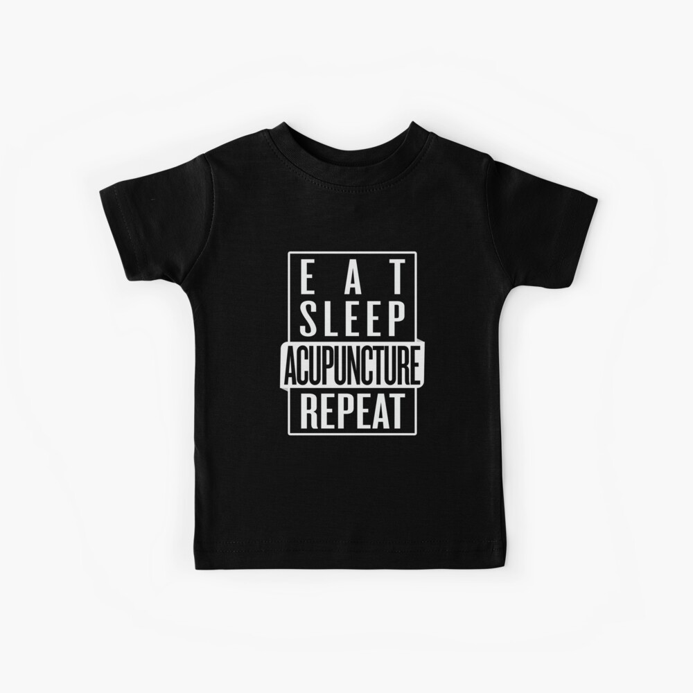 Eat Sleep Acupuncture Repeat Kids T-Shirt