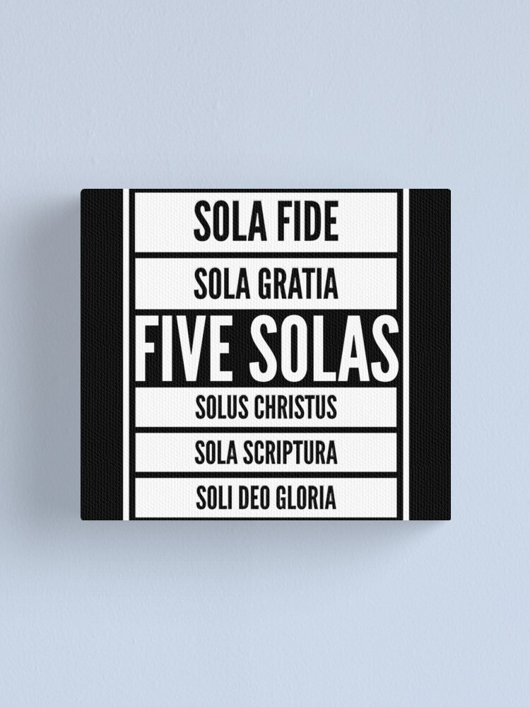 Scriptura soli gloria gratia fide solus christus sola sola sola deo Soli Deo