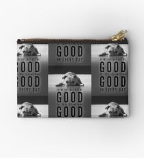 Every day may not be good but there is something good in everyday  Zipper Pouch