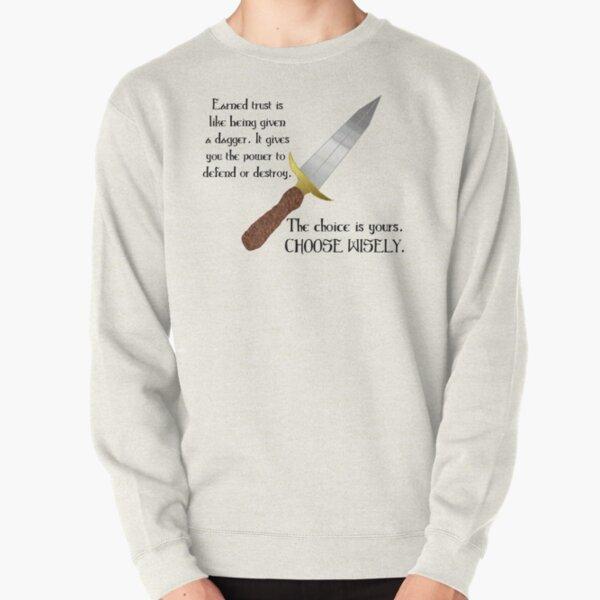 Trust Is Like A Dagger Pullover Sweatshirt
