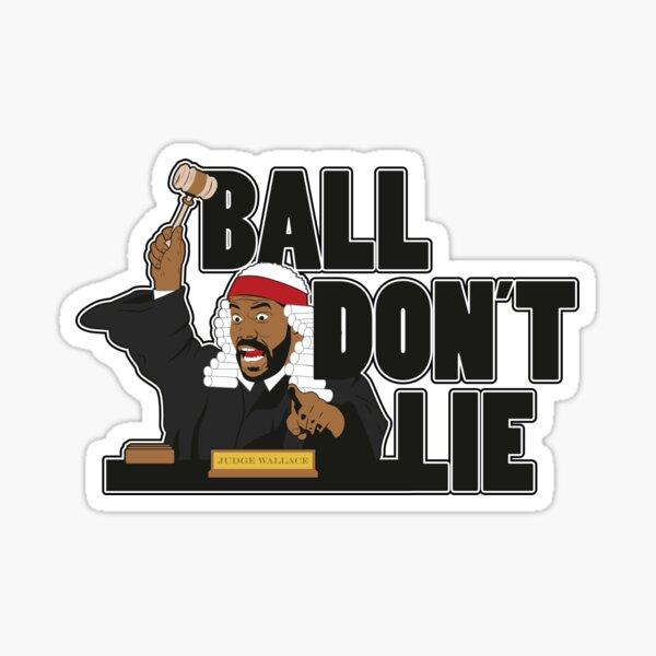 BALL DON'T LIE Sticker