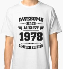 Awesome Since August 1978 Limited Edition Classic T-Shirt