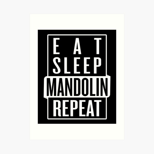Eat Sleep Mandolin Repeat Art Print