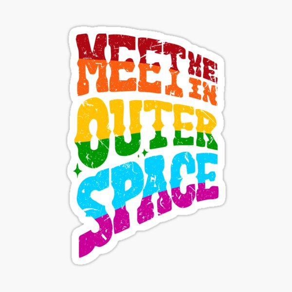 Meet me in outer space Sticker