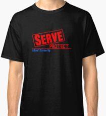 Serve, Protect Classic T-Shirt