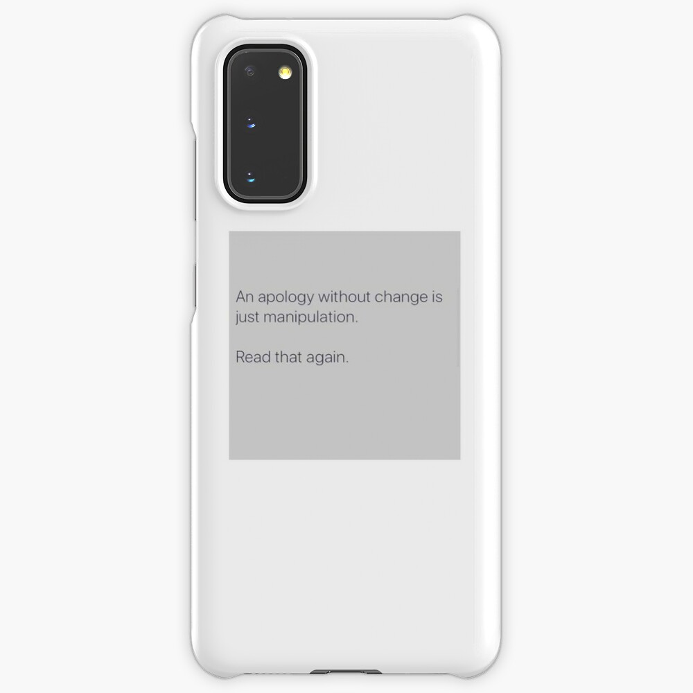 An Apology Without Change Is Just Manipulation Case Skin For Samsung Galaxy By Fill14sketchboo Redbubble