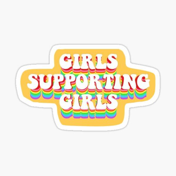 girls supporting girls Sticker