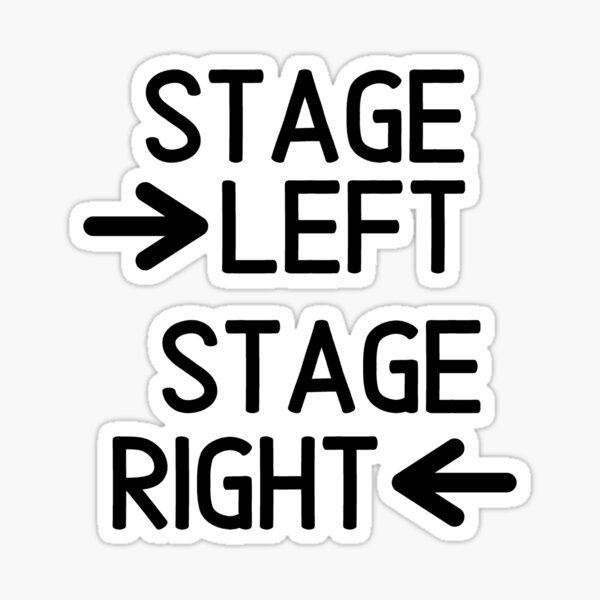 Stage Right and Left Sticker
