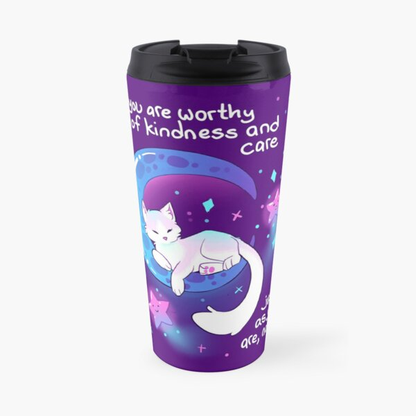 """""""You Are Worthy of Kindness and Care"""" Space Kitty Travel Mug"""