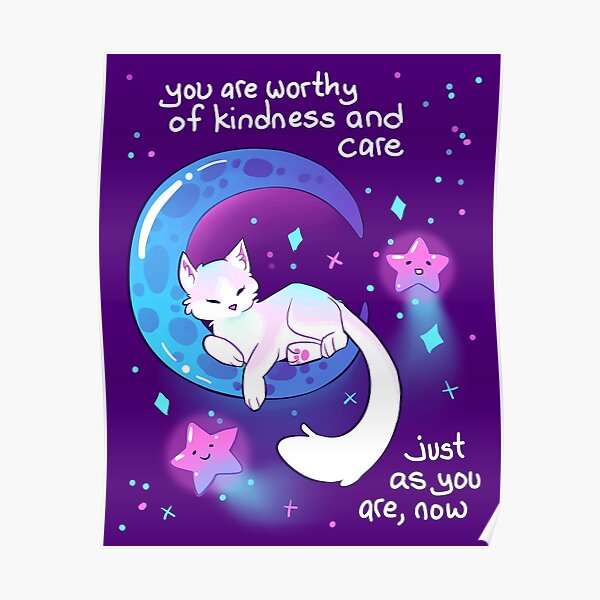 """You Are Worthy of Kindness and Care"" Space Kitty Poster"