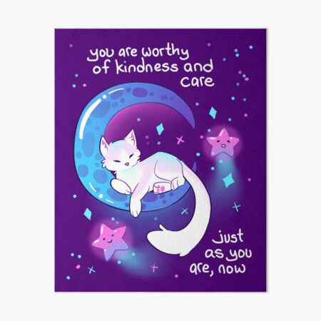 """""""You Are Worthy of Kindness and Care"""" Space Kitty Art Board Print"""