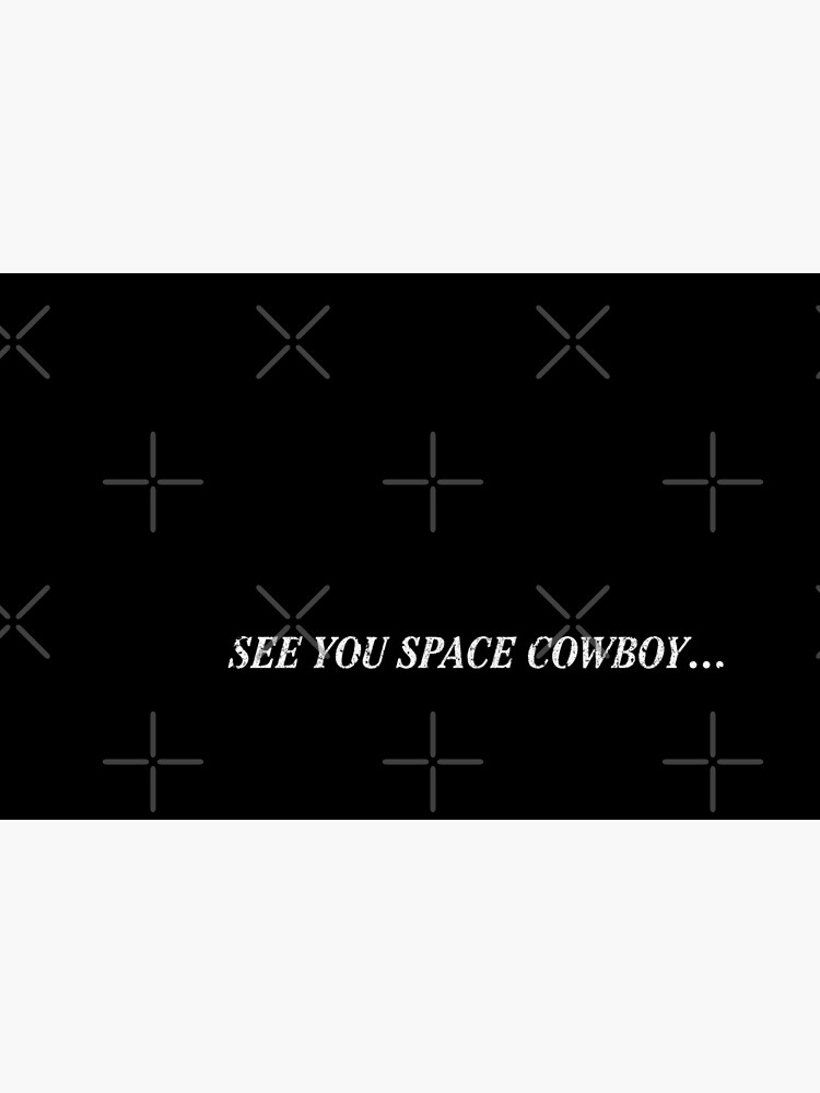 See You Space Cowboy (Variant) by huckblade