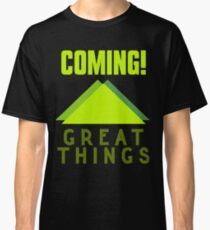 Great Things Coming Classic T-Shirt