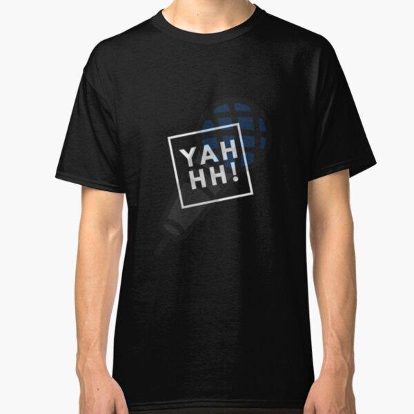 Yahhhhh Classic T-Shirt