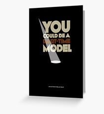 Part-time model       poster Greeting Card