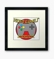 Video Game is better than English Teachers !! Framed Print