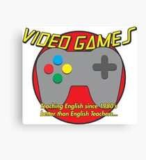 Video Game is better than English Teachers !! Canvas Print
