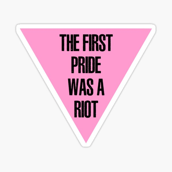 The First Pride was a Riot Sticker