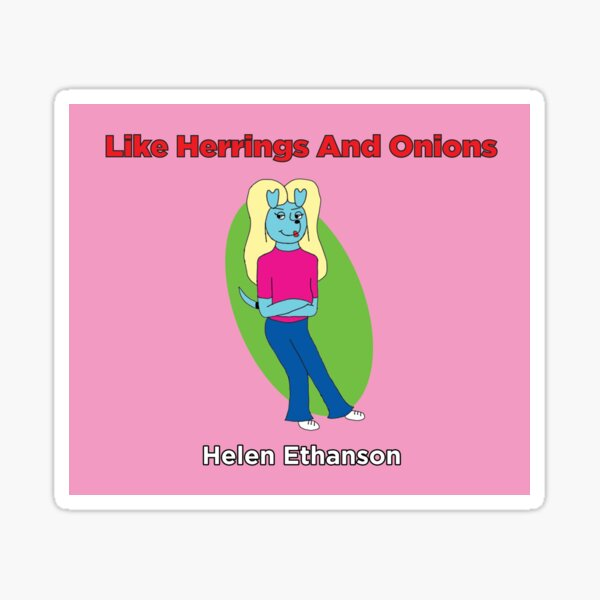 Like Herrings and Onions Characters: Helen Ethanson Sticker