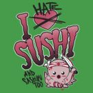 I hate sushi by TokyoCandies