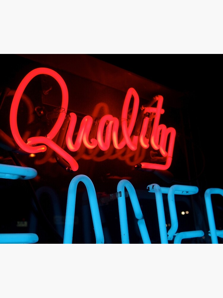 Quality in Neon by douglasewelch