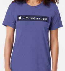 I'm not a robot Tri-blend T-Shirt