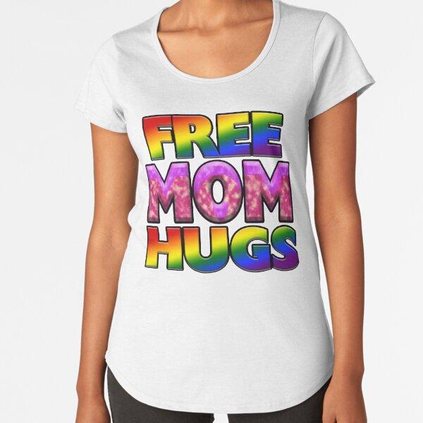 Free Mom Hugs Premium Scoop T-Shirt