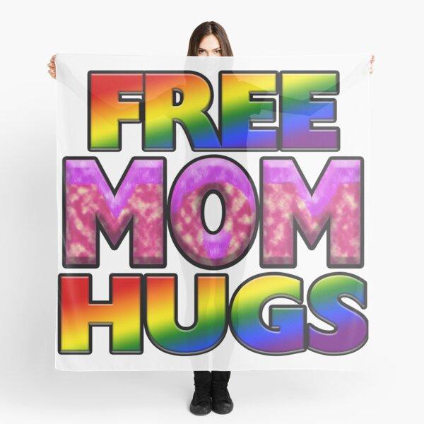 Free Mom Hugs Scarf
