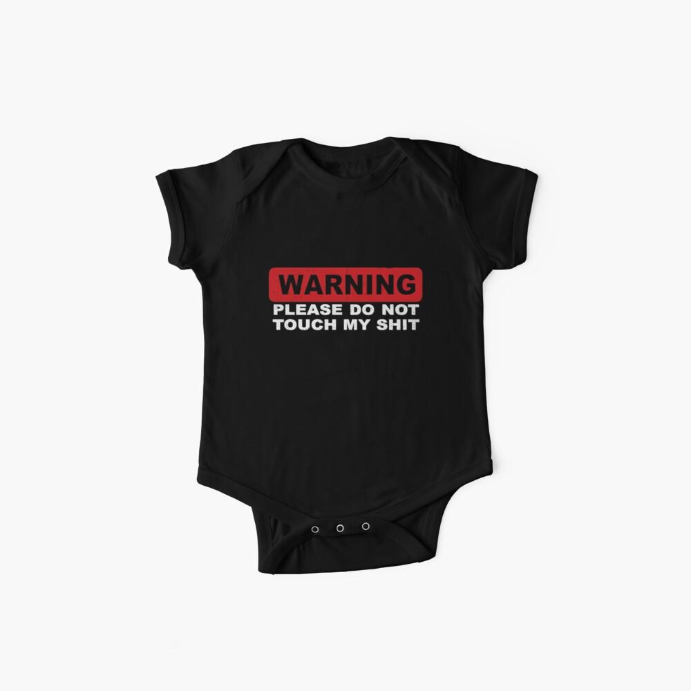 WARNUNG Berühren Sie nicht My Shit Baby Body