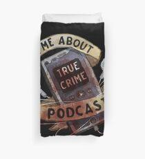 True Crime Podcasts Duvet Cover