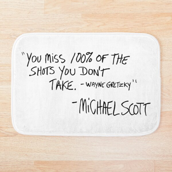 You Miss 100% of the Shots You Don't Take (Variant) Bath Mat