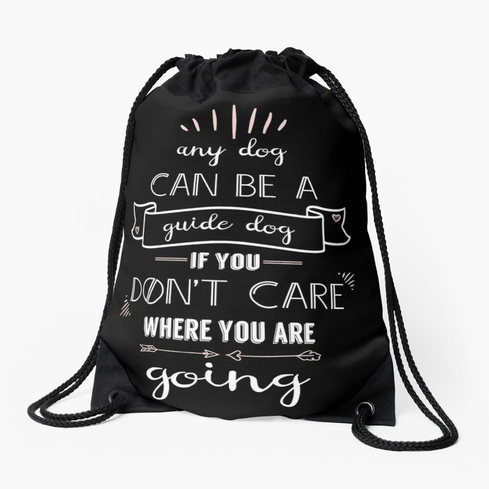 Any Dog Can Be a Guide Dog Drawstring Bag