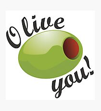 Olive you! Photographic Print