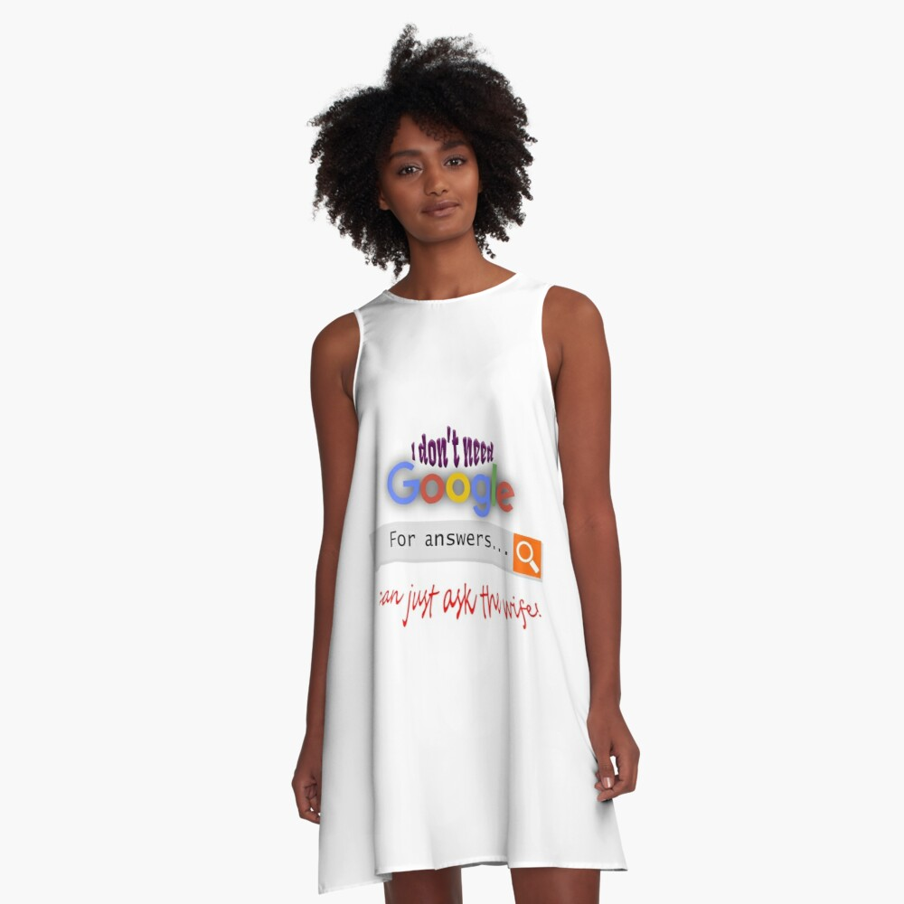 I don't need google - I can just ask the wife! A-Line Dress