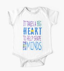 It Takes A Big Heart To Help Shape Little Minds-Available As Art Prints-Mugs,Cases,Duvets,T Shirts,Stickers,etc One Piece - Short Sleeve