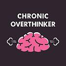 Chronic Overthinker by zoljo