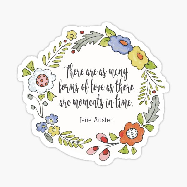 Jane Austen Quote - Many Forms of Love - Literary Quotes Sticker