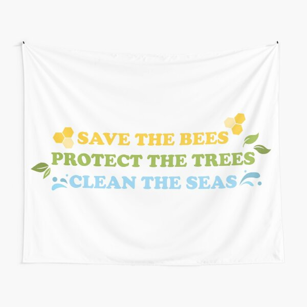 Save The Bees, Protect The Trees, Clean The Seas Tapestry