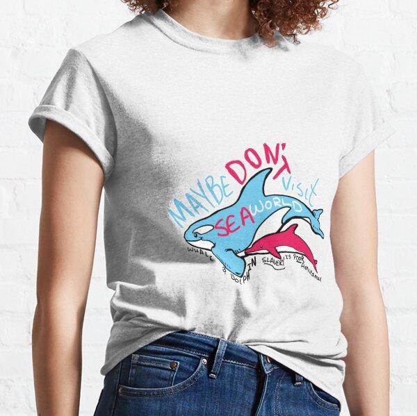 Maybe Don't Visit Seaworld Classic T-Shirt