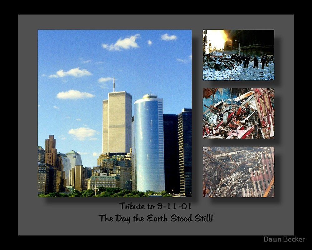 9-11 Tribute ©  by Dawn Becker