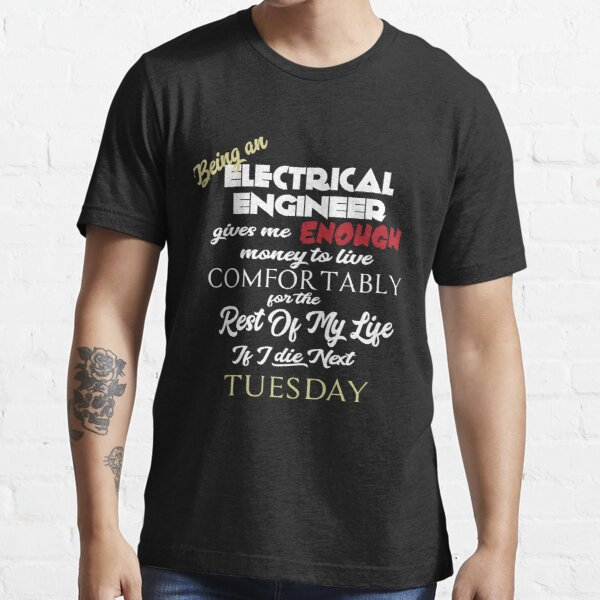 Being an Electrical Engineer Essential T-Shirt
