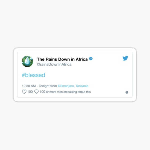 The Rains Down in Africa is Feeling Blessed Sticker