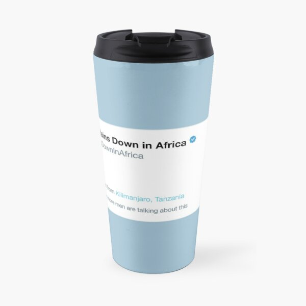 The Rains Down in Africa is Feeling Blessed Travel Mug