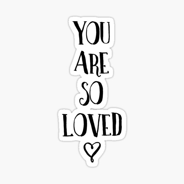 You Are So Loved Typography Quote Sticker
