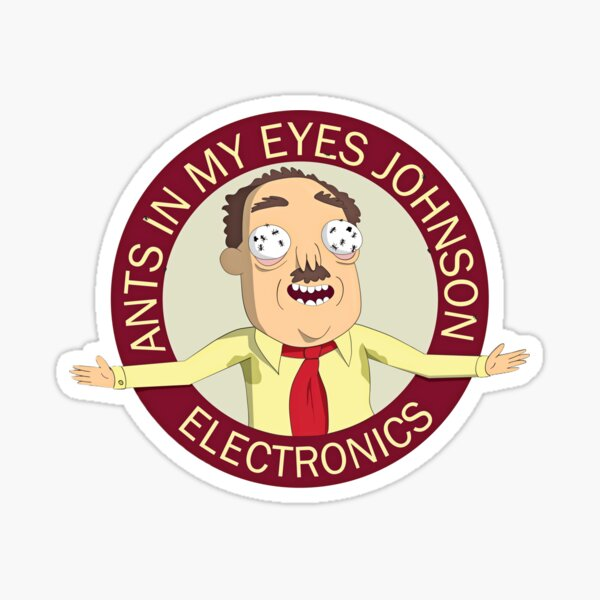 Ants in my eyes Johnson Logo Sticker
